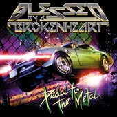 "Blessed By A Broken Heart ""Pedal To The Metal"" CD"