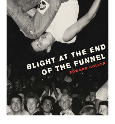 "Edward Colver ""Blight At The End Of The Tunnel"" Book"