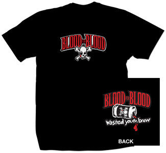 "Blood For Blood ""Wasted Youth Brew"" T Shirt"