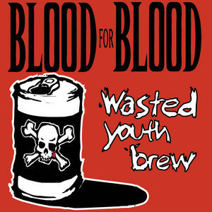 "Blood For Blood ""Wasted Youth Brew"" CD"