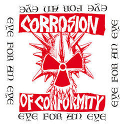 "Corrosion Of Conformity ""Eye For An Eye""  2xLP"