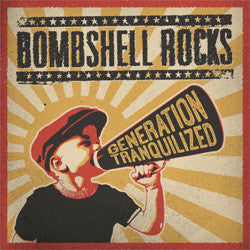 "Bombshell Rocks ""Generation Tranquilized"" LP"