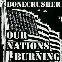 "Bonecrusher ""Our Nations Burning"" 10"""