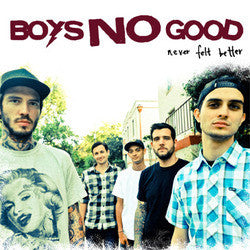 "Boys No Good ""Never Felt Better"" CD"