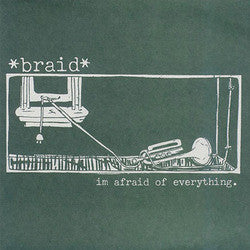 "Braid ""I'm Afraid Of Every.""7"""