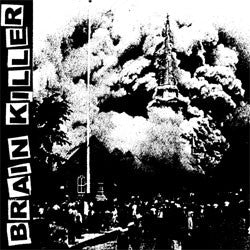 "Brain Killer ""Self Titled"" 7"""