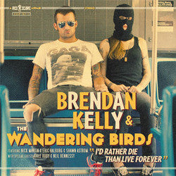 "Brendan Kelly & The Wandering Birds ""I'd Rather Die"" LP"