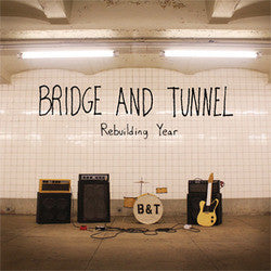 "Bridge And Tunnel ""Rebuilding Year""LP"