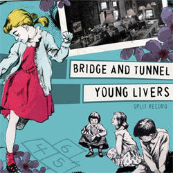 "Bridge And Tunnel / Young Livers ""Split"" 7"""