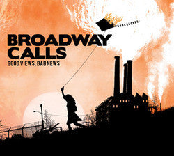 "Broadway Calls ""Good Views, Bad News""CD"