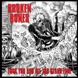 "Broken Bones	""Fuck You And All You Stand For!""	LP"