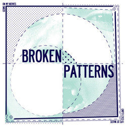 "Broken Patterns ""S/T"" 7"""