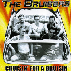 "The Bruisers ""Cruisin' For A Bruisin'"" LP"
