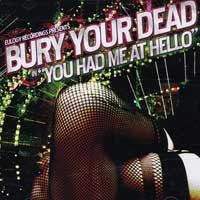 "Bury Your Dead ""You Had Me At Hello"" CD"