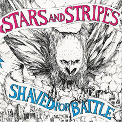 "Stars And Stripes ""Shaved For Battle"" LP"
