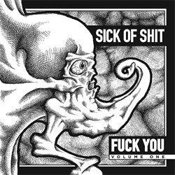 "Sick Of Shit ""Fuck You Volume One"" 7"""