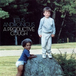 "Titus Andronicus ""A Productive Cough"" LP"