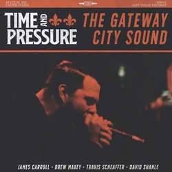 "Time And Pressure ""The Getaway City Sound"" LP"