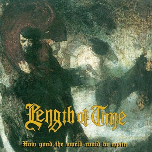 "Length Of Time ""How Good The World Would Be Again"" LP"