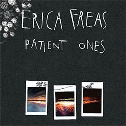 "Erica Freas ""Patient Ones"" LP"