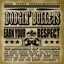"Dodgin' Bullets ""Earn Your Respect"" LP"