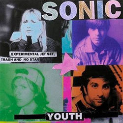 "Sonic Youth ""Experimental Jet Set,Trash and No Star"""