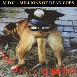 "MDC ""Hey Cop If I Had A Face Like Yours"" LP"