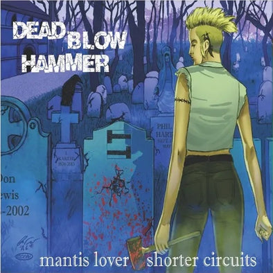 "Dead Blow Hammer ""Mantis Lover/Shorter Circuits"" 12"""
