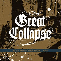 "Great Collapse ""Neither Washington Nor Moscow...Again!"" CD"