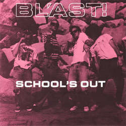 "Bl'ast! ""Schools Out"" 7"""
