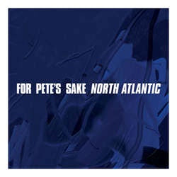 "For Pete's Sake ""North Atlantic"" LP"