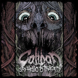 "Caliban ""Say Hello To Tragedy""CD"