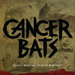 "Cancer Bats ""Bears, Mayors, Scraps & Bones"" CD"