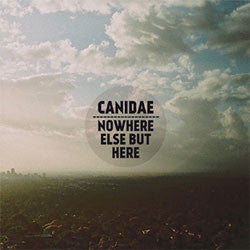 "Canidae ""Nowhere Else But Here"" 7"""