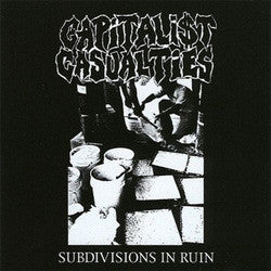 "Capitalist Casualties ""Subdivisions In Ruin"" CD"