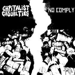 Capitalist Casualties/No Comply 7""