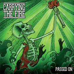 "Carrying The Fire ""Passed On"" 7"""