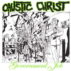 "Caustic Christ ""Government Job"" 7"""