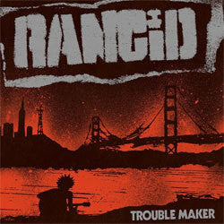 "Rancid ""Trouble Maker"" CD"