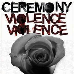 "Ceremony ""Violence Violence"" CD"