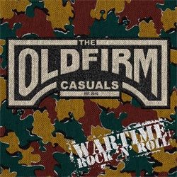 "Old Firm Casuals ""Wartime Rock 'N' Roll"" 12"""