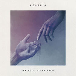 "Polaris ""The Guilt & The Grief"" 10"""
