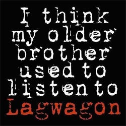 "Lagwagon ""I Think My Older Brother Used To Listen To Lagwagon"" LP"