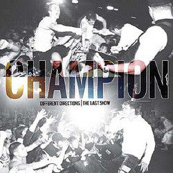"Champion ""Different Directions/The Last Show"" CD / DVD"
