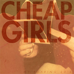 "Cheap Girls ""My Roaring 20's"" LP"