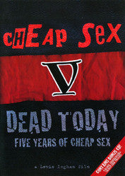 "Cheap Sex ""Dead Today: Five Years Of Cheap Sex"" DVD+CD"