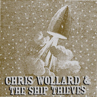 "Chris Wollard & The Ship Thieves ""<i>self titled</i>"" 7"""