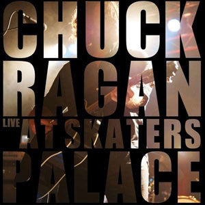 "Chuck Ragan ""Live At Skater's Palace"" 2xLP"