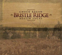 "Ragan, Chuck /Lucas, Austin ""Bristle Ridge""CD"