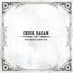 "Chuck Ragan ""Covering Ground"" LP"